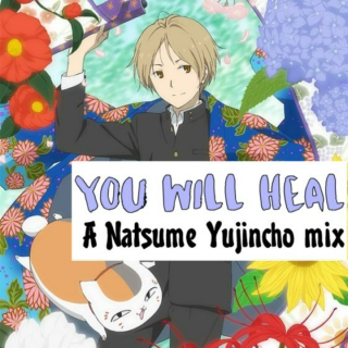 You Will Heal: A Natsume Yujincho Mix