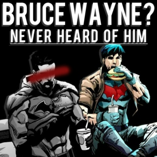 bruce wayne? never heard of him