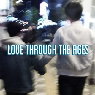 love through the ages (mlm)