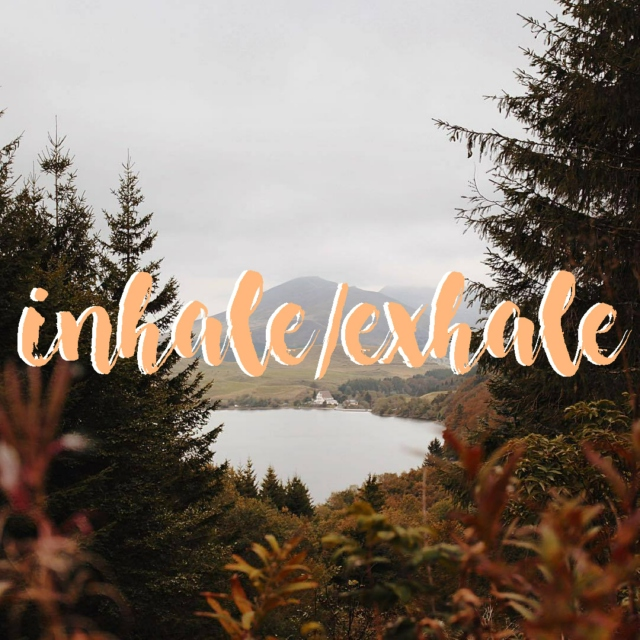 inhale/exhale