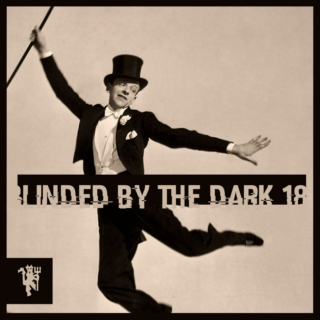 Blinded By The Dark 18