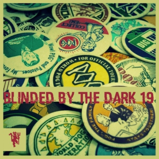 Blinded By The Dark 19