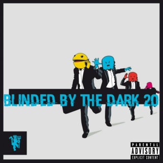 Blinded By The Dark 20