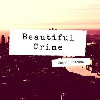 Beautiful Crime: The Soundtrack