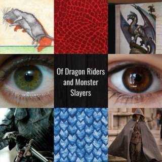 Of Dragon Riders and Monster Slayers