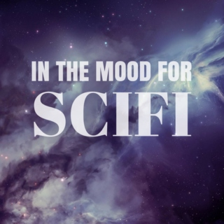 In the Mood for Scifi