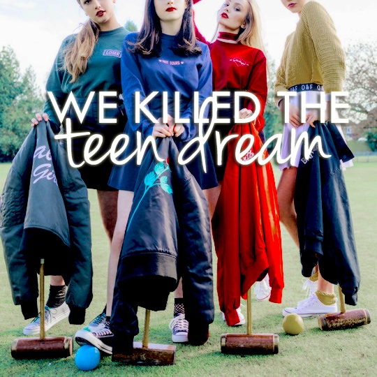 We Killed the Teen Dream | A Playlist.