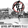 Listen With Z: All Harlem Presents: LEVEL UP FRIDAY$ PT. XIII
