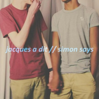 jacques a dit // simon says