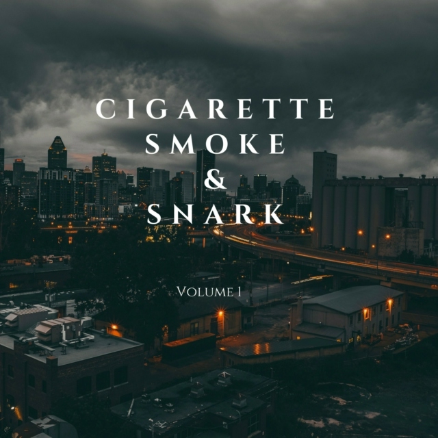 Cigarette Smoke & Snark, Vol. 1
