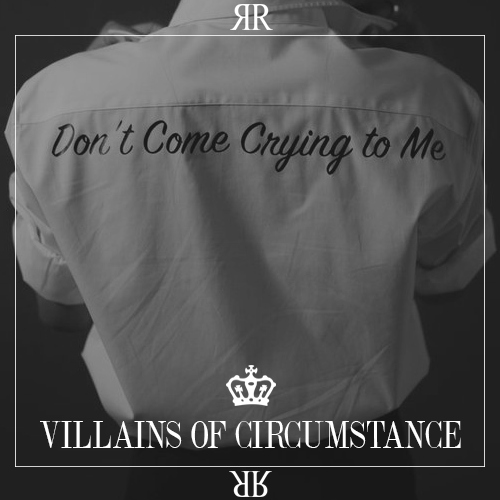 VILLAINS OF CIRCUMSTANCE