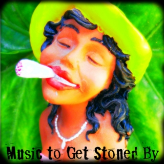 Music to Get Stoned By