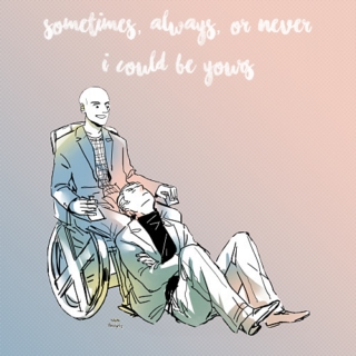 Sometimes, Always, or Never (I Could Be Yours)