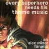 every superhero needs his theme music