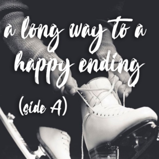 A Long Way To A Happy Ending (Side A)