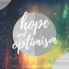 view your life with optimism and hope