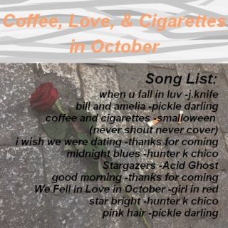 Coffee, Love, and Cigarettes in October