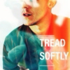 Tread Softly
