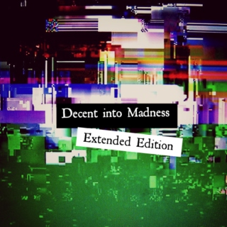 Descent Into Madness - Extended Version
