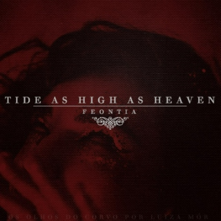 Tide As High As Heaven ❧ a Feontia playlist