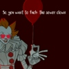 So, You Want to Fuck the Sewer Clown