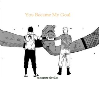You Became My Goal