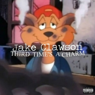 Jake Clawson - Third Time's A Charm [Explicit]