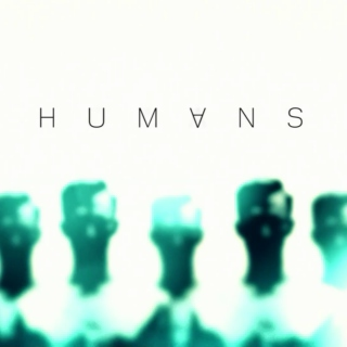 we were alive // a Humans fanmix
