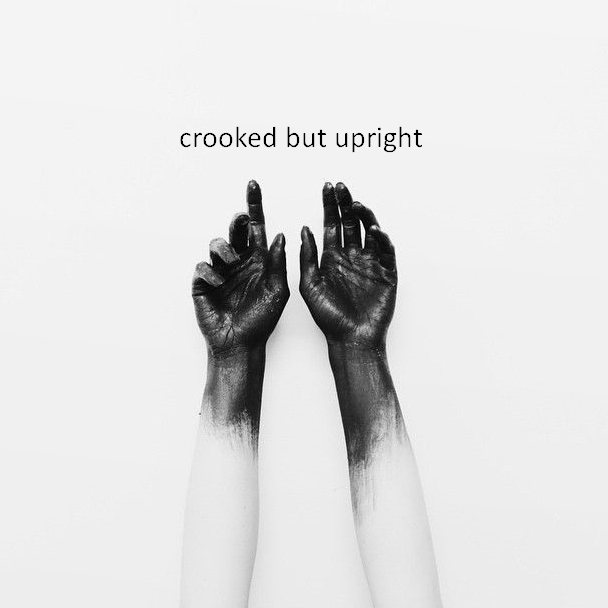 crooked but upright
