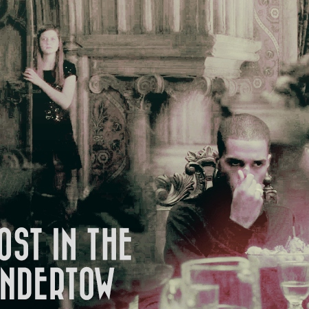 Lost in the Undertow