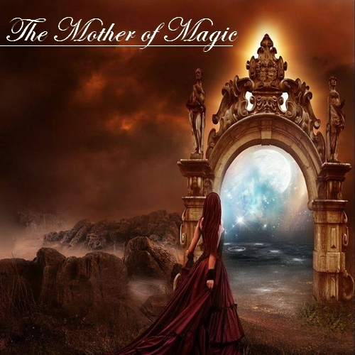 The Mother Of Magic