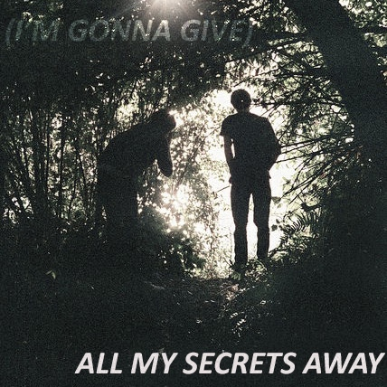 (i'm gonna give) all my secrets away