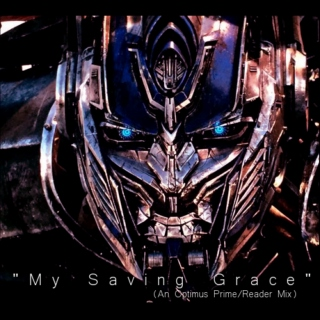 """My Saving Grace"" (An Optimus Prime/Listener Mix)"