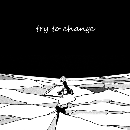 Try to Change