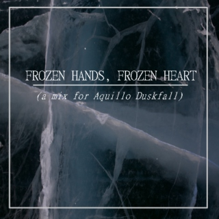 frozen hands, frozen heart