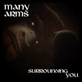 many arms surrounding you