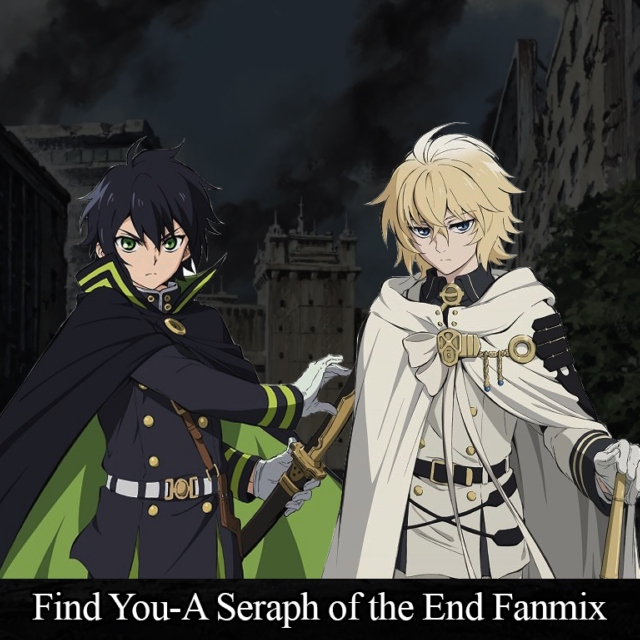 Find Me-A Seraph of the End Fanmix