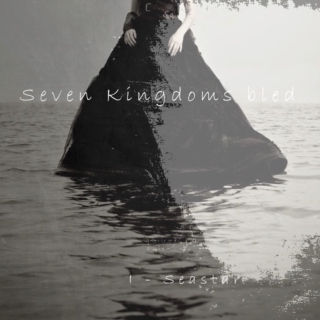 Seven kingdoms bled : I - Seastar
