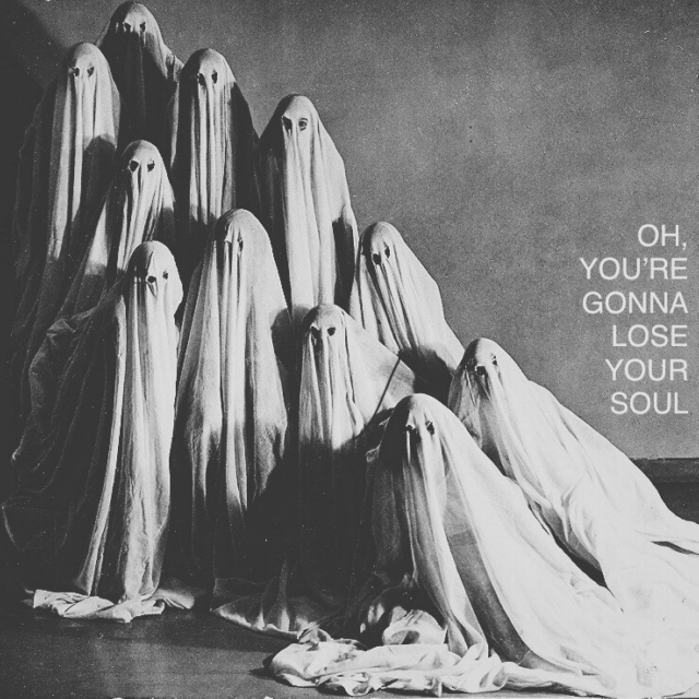 oh, you're gonna lose your soul