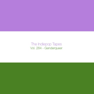 The Indiepop Tapes, Vol. 284: Genderqueer