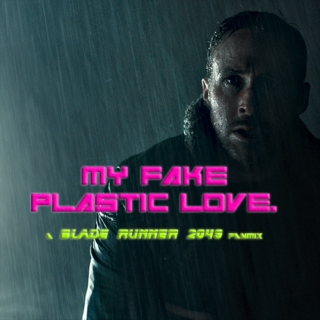 my fake plastic love.