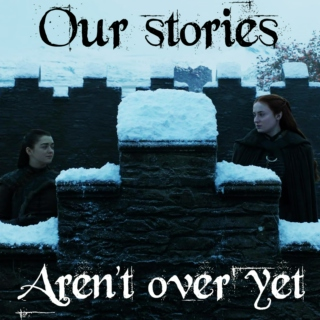 Our Stories Aren't Over Yet