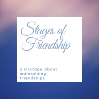 Stages of Friendship