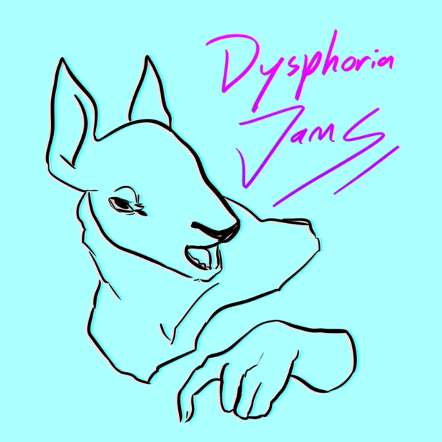 DYSPHORIA JAMS