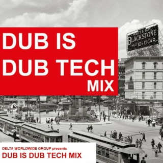 Dub is Dub Tech Mix