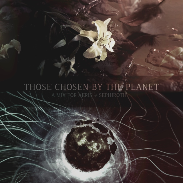 Those Chosen by the Planet // Aeris & Sephiroth