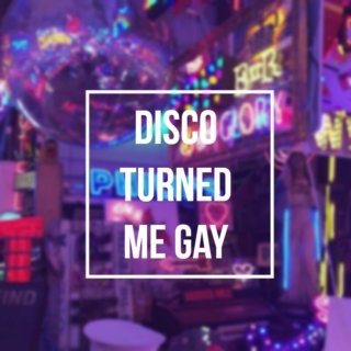 disco turned me gay