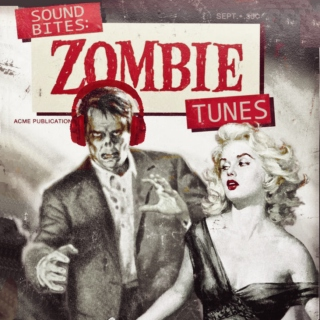 Sound Bites: Songs about Zombies