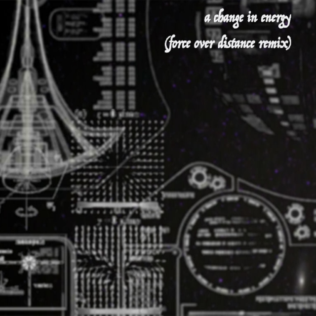 A Change in Energy (Force over Distance Remix)