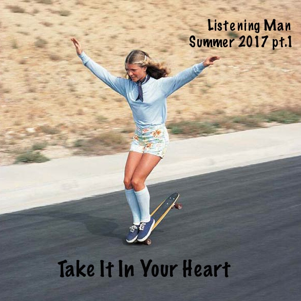 Take It In Your Heart - Summer 2017 pt.1
